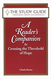 The Study Guide to a Reader's Companion to Crossing the Threshold of Hope