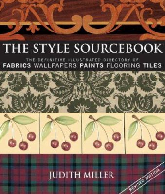 The Style Sourcebook: The Definitive Illustrated Directory of Fabrics, Wallpapers, Paints, Flooring, Tiles