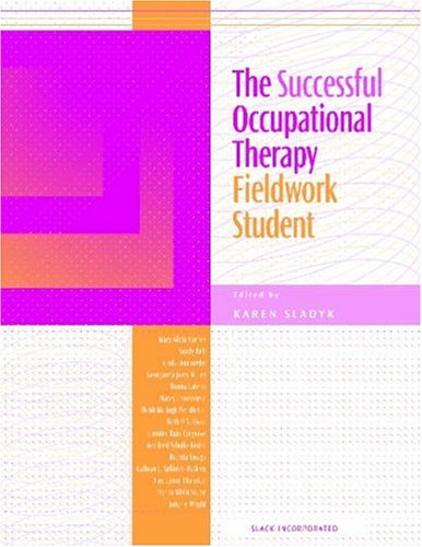 The Successful Occupational Therapy Fieldwork Student 9781556425622
