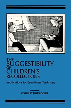 The Suggestibility of Children's Recollections: Implications for Eyewitness Testimony