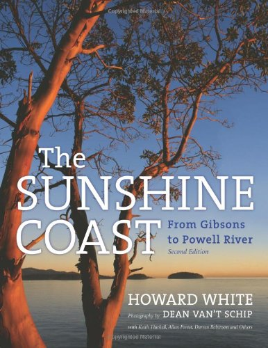 The Sunshine Coast: From Gibsons to Powell River, 2nd Edition 9781550175523