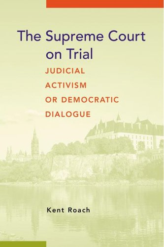 The Supreme Court on Trial: Judicial Activism or Democratic Dialogue 9781552210543