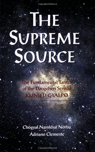 The Supreme Source: The Fundamental Tantra of the Dzogchen Semde 9781559391207
