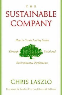 The Sustainable Company: How to Create Lasting Value Through Social and Environmental Performance 9781559638364