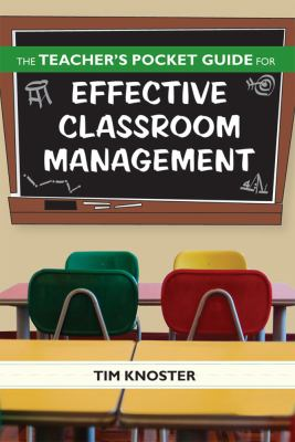 The Teacher's Pocket Guide for Effective Classroom Management 9781557669186