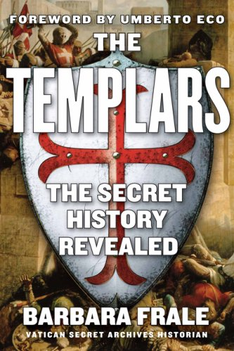 The Templars: The Secret History Revealed 9781559708890