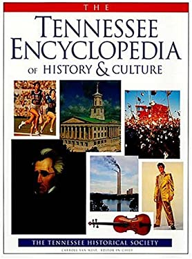The Tennessee Encyclopedia of History and Culture 9781558535992