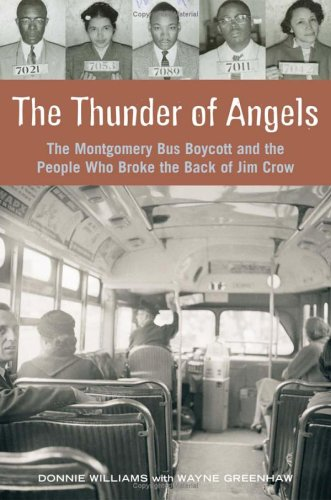 The Thunder of Angels: The Montgomery Bus Boycott and the People Who Broke the Back of Jim Crow 9781556525902