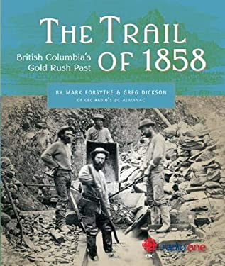 The Trail of 1858: British Columbia's Gold Rush Past 9781550174243