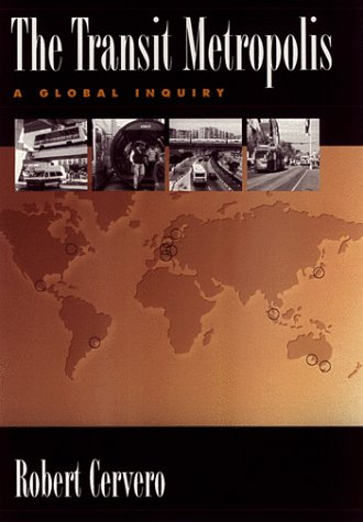 The Transit Metropolis: A Global Inquiry 9781559635912