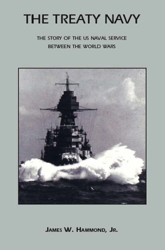 The Treaty Navy: The Story of the US Naval Service Between the World Wars 9781552128763