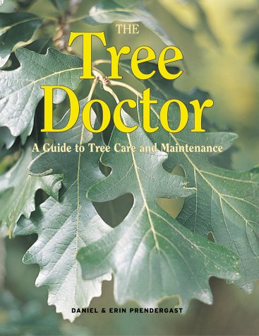 The Tree Doctor: A Guide to Tree Care and Maintenance 9781552977422