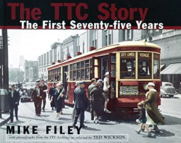 Ttc Story: The First Seventy-Five Years 9781550022445