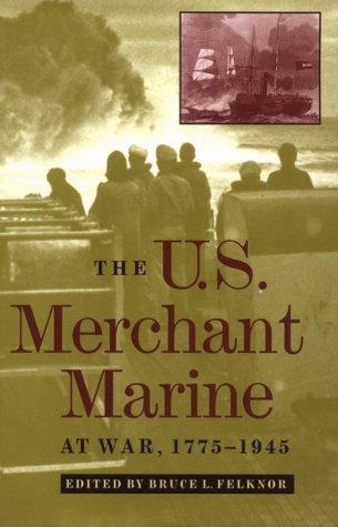 The U.S. Merchant Marine at War, 1775-1945 9781557502735
