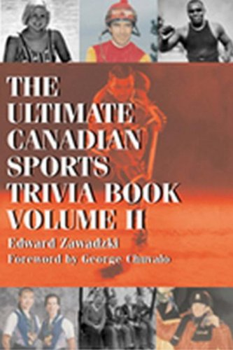 The Ultimate Canadian Sports Trivia Book: Volume II 9781550025293