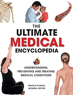 The Ultimate Medical Encyclopedia: Understanding, Preventing, and Treating Medical Conditions 9781554077311