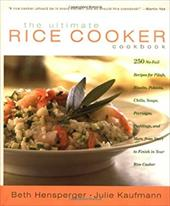 The Ultimate Rice Cooker Cookbook: 250 No-Fail Recipes for Pilafs, Risottos, Polenta, Chilis, Soups, Porridges, Puddings, and More 6905889