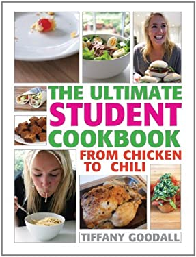 The Ultimate Student Cookbook: From Chicken to Chili 9781554076024