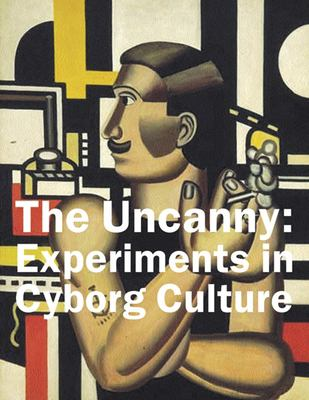 The Uncanny: Experiments in Cyborg Culture 9781551521169