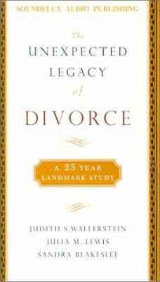 The Unexpected Legacy of Divorce: The 25-Year Landmark Study 9781559353441