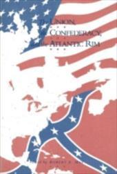 The Union, Confederacy, and Atlantic Rim - McPherson, James M. / Jones, Howard / Blackett, R. J.