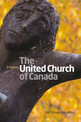 The United Church of Canada: A History 9781554583317