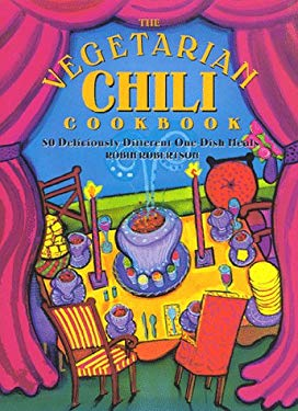 The Vegetarian Chili Cookbook: 80 Deliciously Different One-Dish Meals 9781558321472
