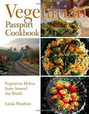 The Vegetarian Passport Cookbook: Simple Vegetarian Dishes from Around the World 9781550413311