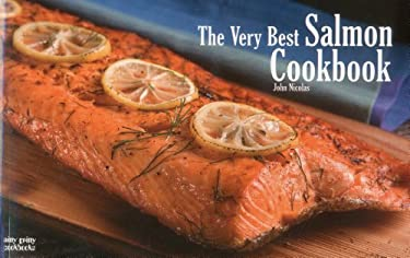 The Very Best Salmon Cookbook 9781558673212