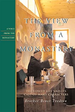 The View from a Monastery: The Vowed Live and Its Cast of Many Characters 9781557254771