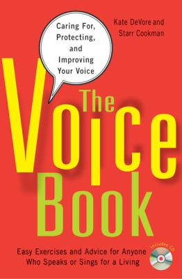 The Voice Book: Caring For, Protecting, and Improving Your Voice [With CD (Audio)] 9781556528293