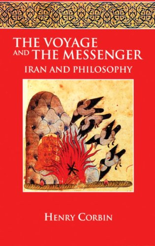The Voyage and the Messenger: Iran and Philosophy 9781556432699