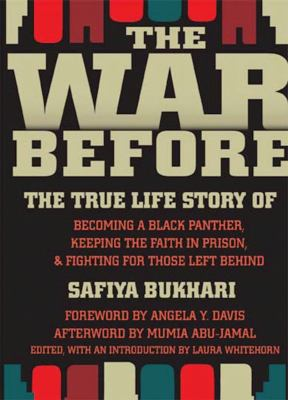 The War Before: The True Life Story of Becoming a Black Panther, Keeping the Faith in Prison & Fighting for Those Left Behind 9781558616103