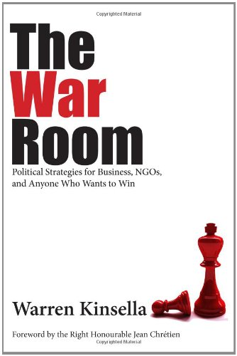 The War Room: Political Strategies for Business, NGOs, and Anyone Who Wants to Win 9781550027464