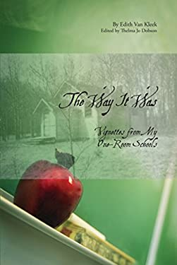 The Way It Was: Vignettes from My One-Room Schools 9781552382257