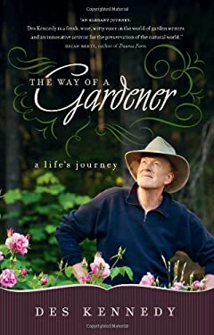 The Way of a Gardener: A Life's Journey 9781553654179