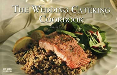 The Wedding Catering Cookbook 9781558672956