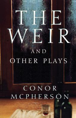 The Weir and Other Plays 9781559361675