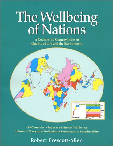 The Wellbeing of Nations: A Country-By-Country Index of Quality of Life and the Environment 9781559638319