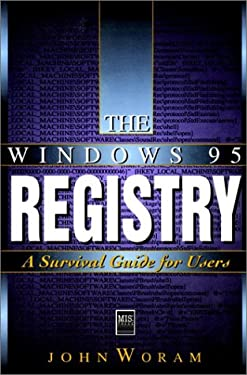 The Windows 95 Registry: A Survival Guide for Users 9781558284944