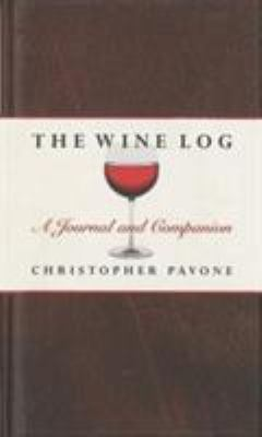 The Wine Log: A Journal and Companion 9781558216860