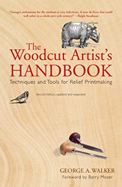 The Woodcut Artist's Handbook: Techniques and Tools for Relief Printmaking 9781554076352