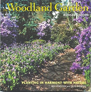 The Woodland Garden: Planting in Harmony with Nature 9781552977446