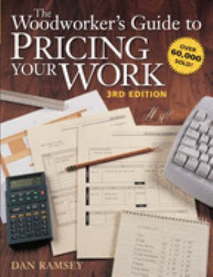 The Woodworker's Guide to Pricing Your Work 9781558707375