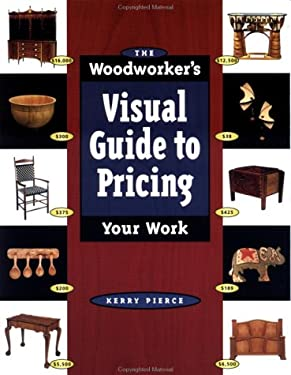 The Woodworker's Visual Guide to Pricing Your Work 9781558705074