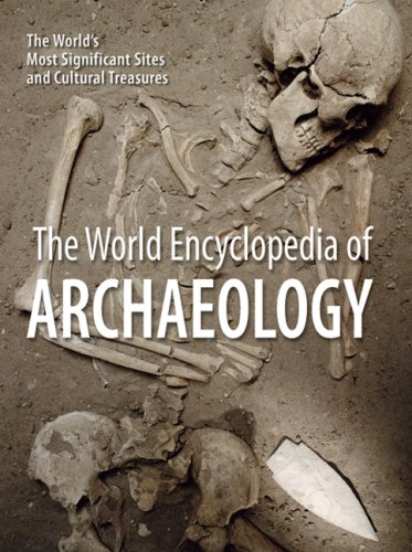 The World Encyclopedia of Archaeology: The World's Most Significant Sites and Cultural Treasures 9781554073115