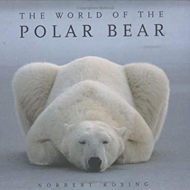 The World of the Polar Bear 9781554071555