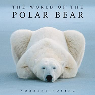 The World of the Polar Bear 9781554076314