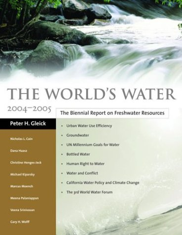 The World's Water 2004-2005: The Biennial Report on Freshwater Resources 9781559635363