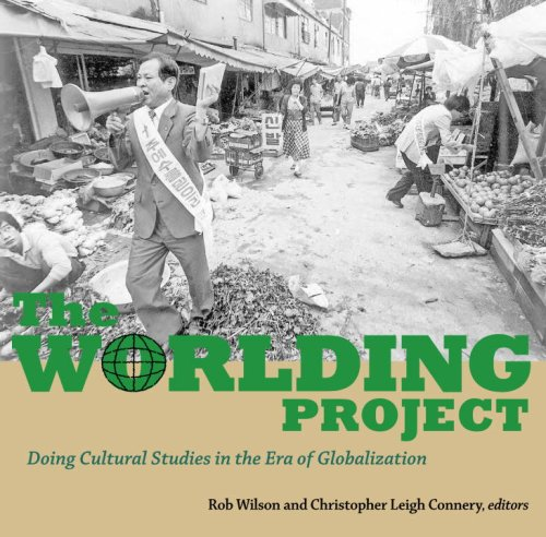 The Worlding Project: Doing Cultural Studies in the Era of Globalization 9781556436802